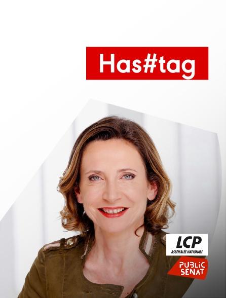 LCP Public Sénat - Has#tag
