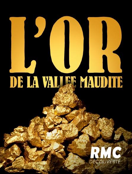 RMC Découverte - L'or de la vallée maudite