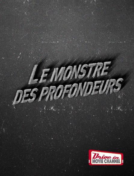 Drive-in Movie Channel - Le monstre des profondeurs