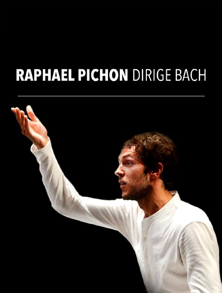 Raphaël Pichon dirige Bach