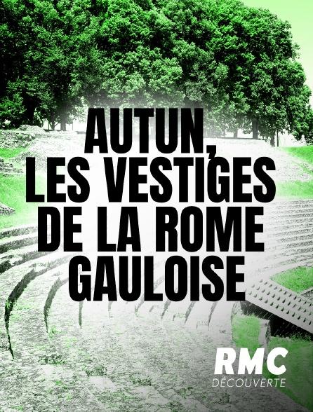 RMC Découverte - Autun, les vestiges de la Rome gauloise