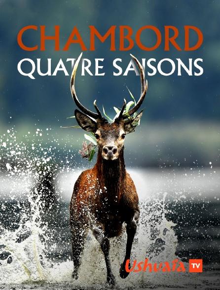 Ushuaïa TV - Chambord, quatre saisons