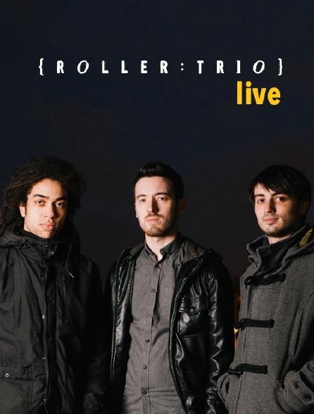 Roller Trio Live