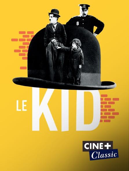 Ciné+ Classic - Le Kid