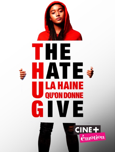 Ciné+ Emotion - The Hate U Give : la haine qu'on donne