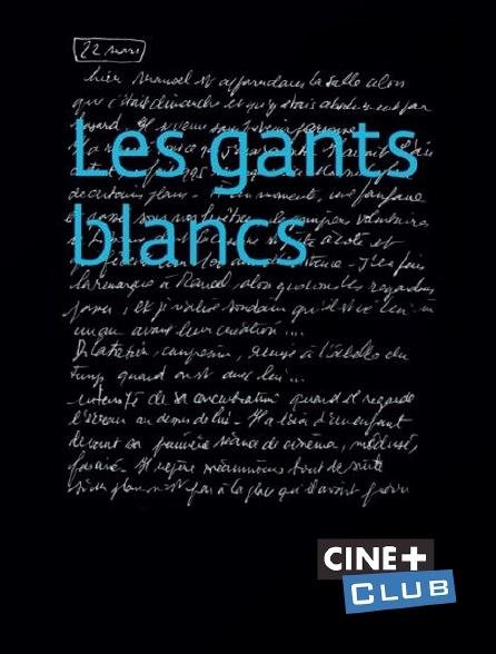 Ciné+ Club - Les gants blancs