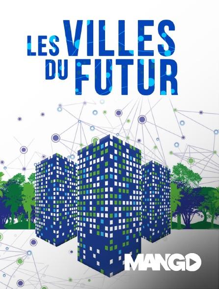 Mango - Les Villes du futur