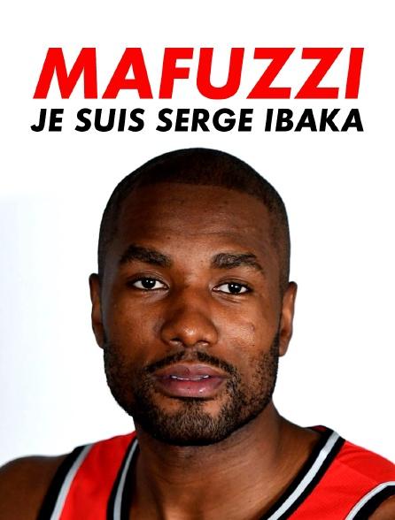 Mafuzzi : je suis Serge Ibaka
