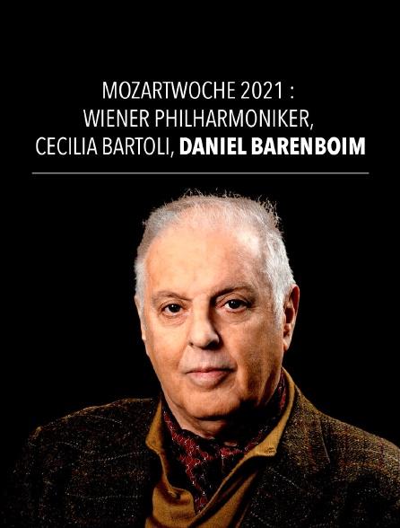 Mozartwoche 2021 : Wiener Philharmoniker, Cecilia Bartoli, Daniel Barenboim