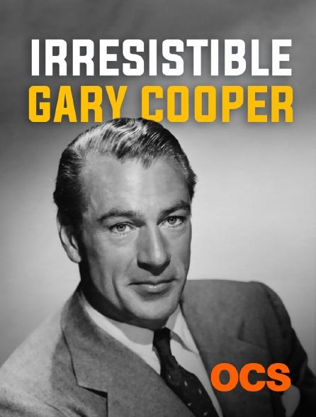 OCS - Irrésistible Gary Cooper