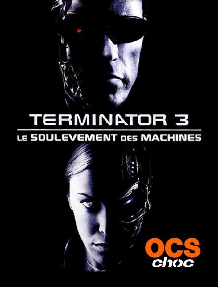 OCS Choc - Terminator 3 : le soulèvement des machines