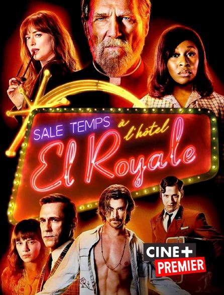 Ciné+ Premier - Sale temps à l'hôtel El Royale