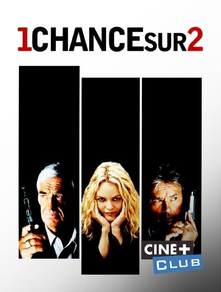 Ciné+ Club - 1 chance sur 2