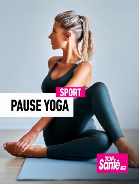 Top Santé TV - Pause Yoga