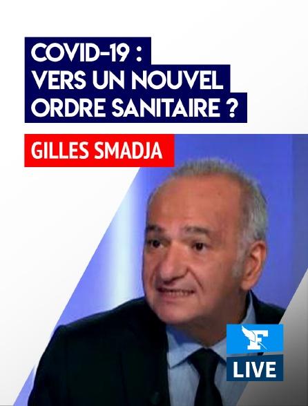 Figaro Live - Covid-19 : vers un nouvel ordre sanitaire ?