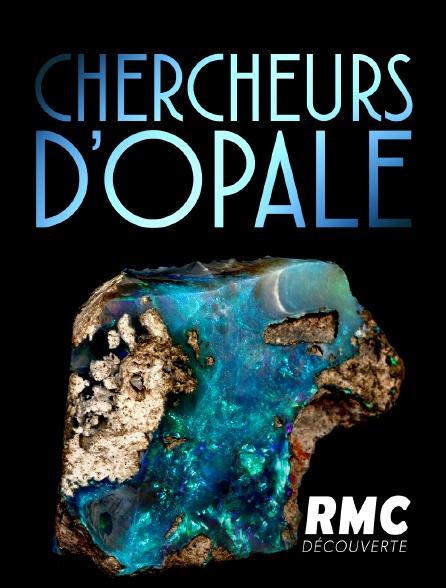 RMC Découverte - Chercheurs d'opale