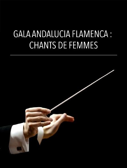 Gala Andalucía Flamenca : Chants de femmes