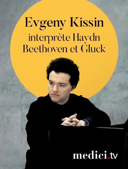 Medici - Evgeny Kissin interprète Haydn, Beethoven et Gluck - Récital au Verbier Festival