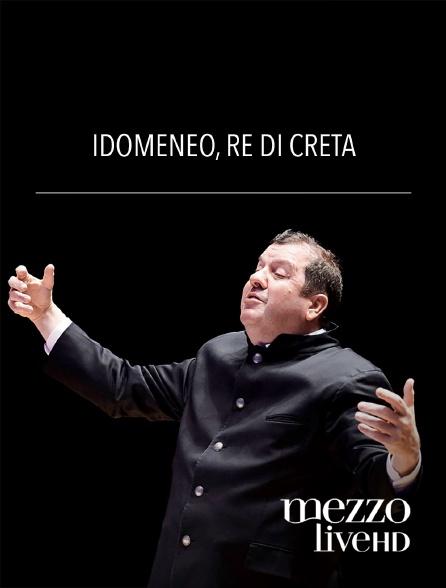 Mezzo Live HD - Idomeneo, re di Creta