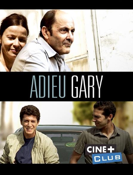 Ciné+ Club - Adieu Gary