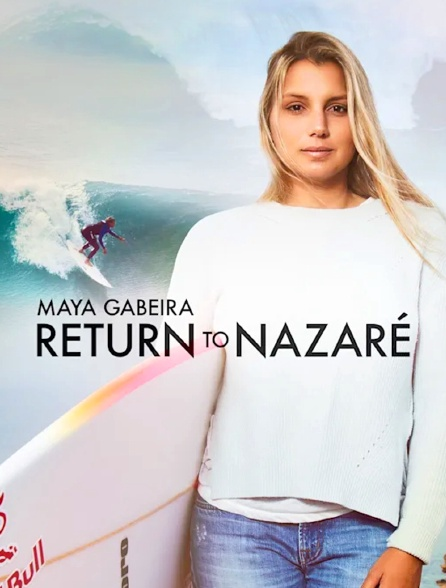 Maya Gabeira - Return to Nazaré
