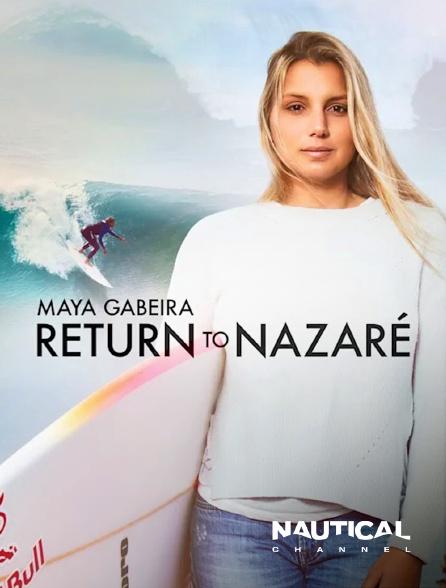 Nautical Channel - Maya Gabeira - Return to Nazaré