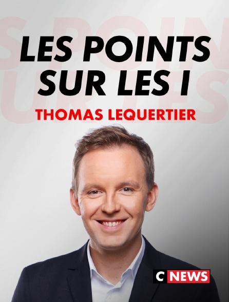 CNEWS - Les Points Sur Les I