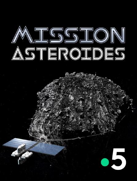 France 5 - Mission astéroïdes
