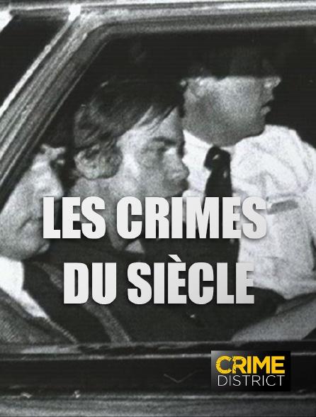Crime District - Les crimes du siècle