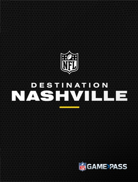 NFL Game Pass - Destination Nashville