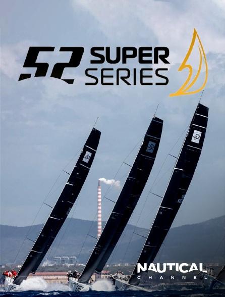 Nautical Channel - 52 Super Series