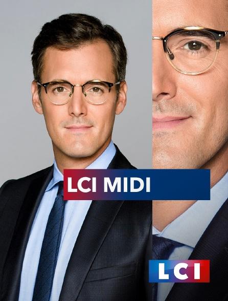 LCI - La Chaîne Info - LCI midi