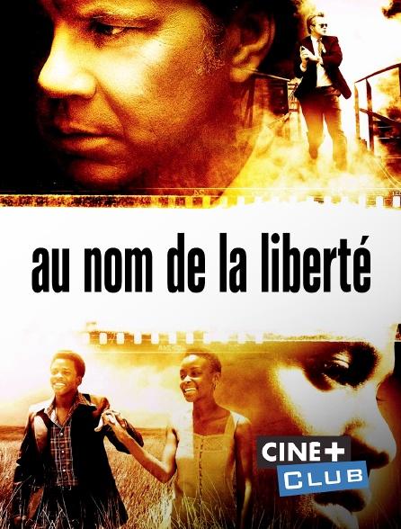 Ciné+ Club - Au nom de la liberté