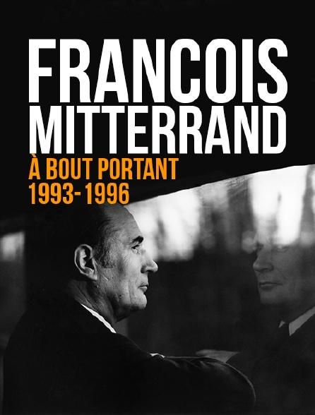 François Mitterrand, à bout portant 1993-1996