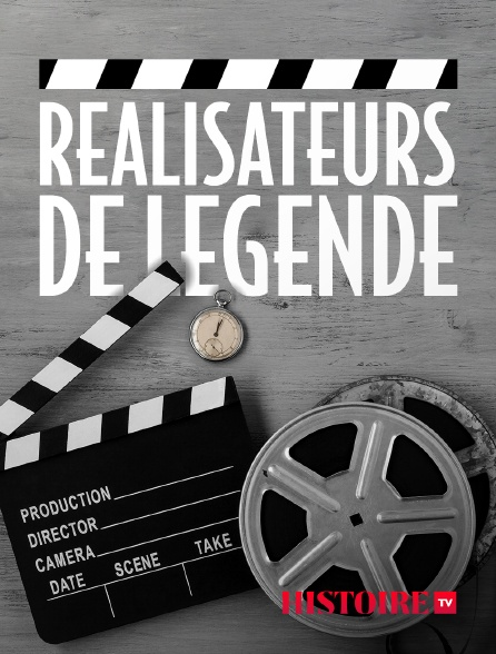 HISTOIRE TV - Réalisateurs de légende