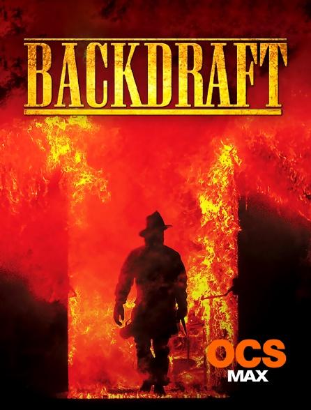 OCS Max - Backdraft