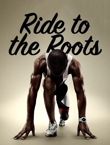 Ride To the Roots