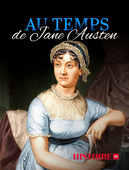 HISTOIRE TV - Au temps de Jane Austen