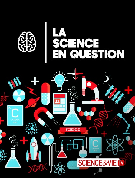 Science et Vie TV - La science en question