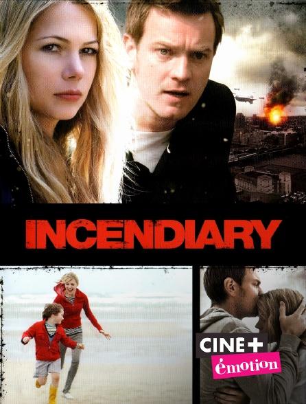 Ciné+ Emotion - Incendiary