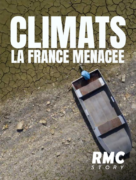RMC Story - Climat : la France menacée