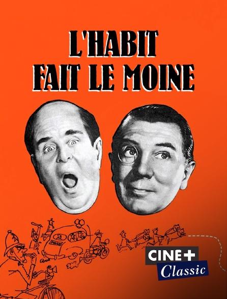 Ciné+ Classic - L'habit fait le moine