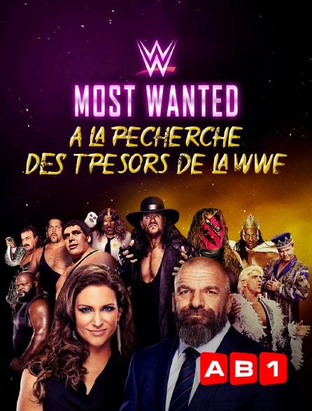 AB 1 - WWE most wanted : à la recherche des trésors de la WWE