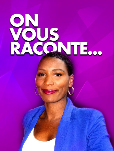 On vous raconte...