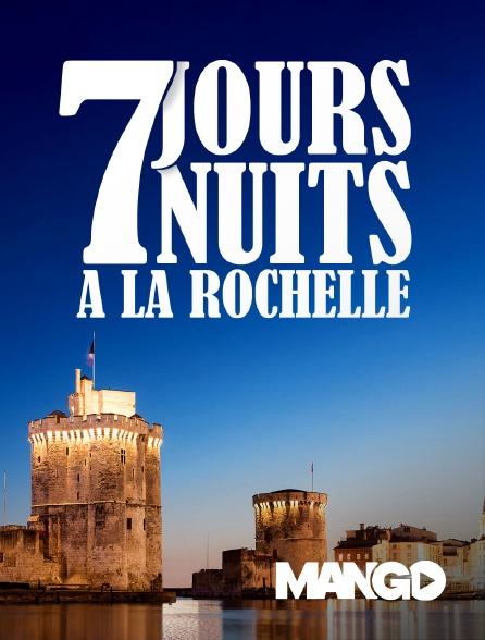 Mango - 7 jours 7 nuits à La Rochelle