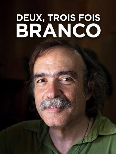 Deux, trois fois Branco