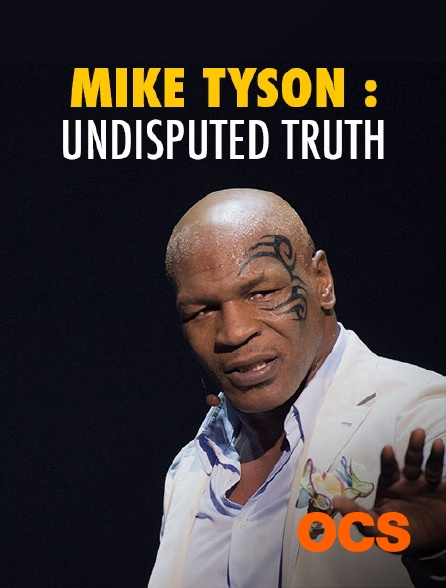 OCS - Mike Tyson : Undisputed Truth