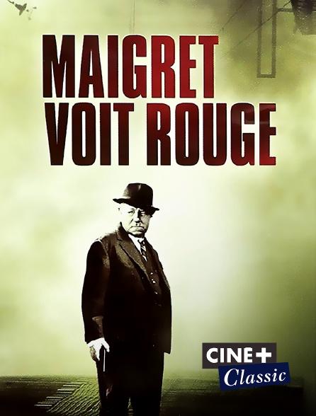 Ciné+ Classic - Maigret voit rouge en replay