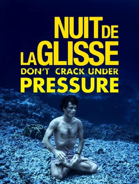 La nuit de la glisse : Don't Crack Under Pressure Saison 1