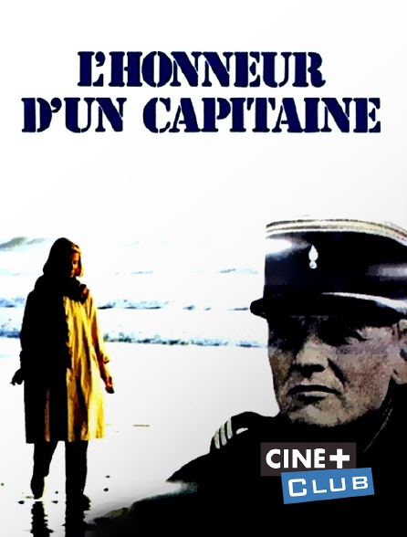 Ciné+ Club - L'honneur d'un capitaine
